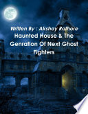 Haunted House   The Genration Of Next Ghost Fighters