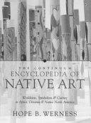 Continuum Encyclopedia of Native Art