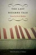 The Last Bizarre Tale