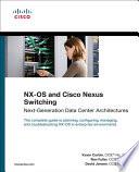 NX OS and Cisco Nexus Switching