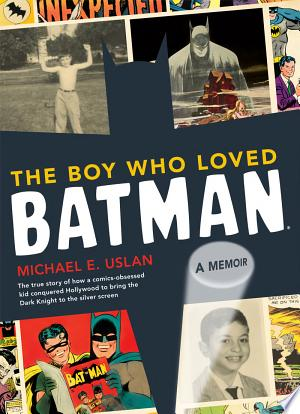 Download The Boy Who Loved Batman Free Books - Dlebooks.net