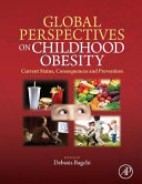 Global Perspectives on Childhood Obesity  Current Status  Consequences and Prevention