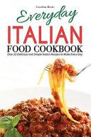 Everyday Italian Food Cookbook Book