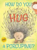 How Do You Hug a Porcupine? Pdf/ePub eBook