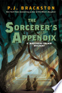 The Sorcerer s Appendix  A Brothers Grimm Mystery Book