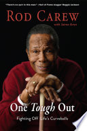"""Rod Carew: One Tough Out: Fighting Off Life's Curveballs"" by Rod Carew, Jaime Aron"