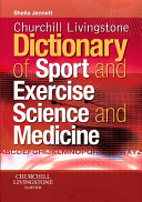 Churchill Livingstone S Dictionary Of Sport And Exercise Science And Medicine Book PDF