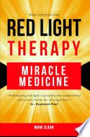 Red Light Therapy  Miracle Medicine