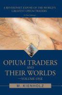 Opium Traders and Their Worlds-Volume One Pdf/ePub eBook
