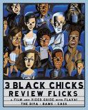 Three Black Chicks Review Flicks Book PDF