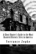 Download A Ghost Hunter's Guide to the Most Haunted Historic Sites in America Book
