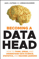 link to Becoming a data head : how to think, speak, and understand data science, statistics, and machine learning in the TCC library catalog