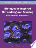 Biologically Inspired Networking And Sensing  Algorithms And Architectures