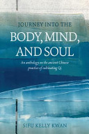 Journey Into the Body  Mind  and Soul