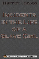 Incidents in the Life of a Slave Girl  Chump Change Edition  Book