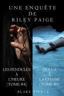 Pdf Coffret des Enquêtes de Riley Paige : Les Pendules à l'Heure (t. 4) et Qui Va à la Chasse (t. 5) Telecharger