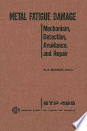 Metal Fatigue Damage Mechanism  Detection  Avoidance And Repair Stp495