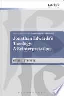 Jonathan Edwards s Theology  A Reinterpretation