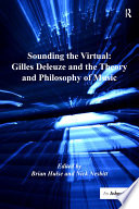 Sounding the Virtual  Gilles Deleuze and the Theory and Philosophy of Music