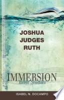 Immersion Bible Studies: Joshua, Judges, Ruth