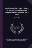 Bulletin Of The Lloyd Library Of Botany Pharmacy And Materia Medica Volume No 21 1921 No 21 1921
