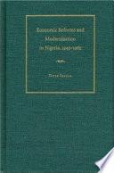 Economic Reforms And Modernization In Nigeria 1945 1965