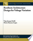 Resilient Architecture Design for Voltage Variation