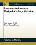 Resilient Architecture Design for Voltage Variation