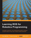 Learning ROS for Robotics Programming