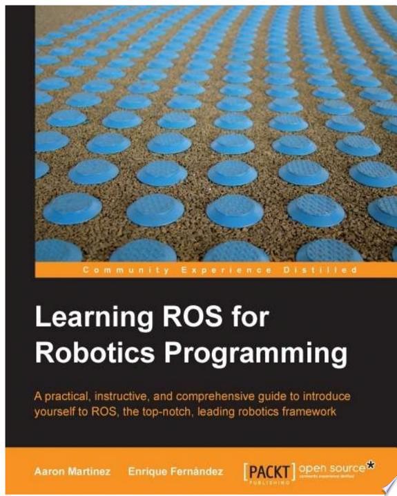 Learning ROS for Robotics Programming