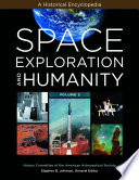 Space Exploration and Humanity  A Historical Encyclopedia  2 volumes  Book