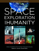 Space Exploration and Humanity  A Historical Encyclopedia  2 volumes