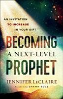 Becoming a Next-Level Prophet [Pdf/ePub] eBook