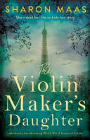 The Violin Maker s Daughter  Absolutely Heartbreaking World War 2 Historical Fiction Book