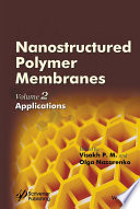 Nanostructured Polymer Membranes  Volume 2 Book