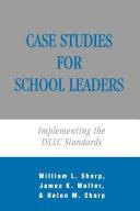 Case Studies for School Leaders