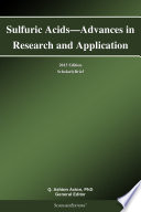 Sulfuric Acids—Advances in Research and Application: 2013 Edition
