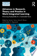 Advances in Research  Theory and Practice in Work Integrated Learning