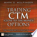 Trading CTM  Close to the Money  Options
