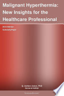 Malignant Hyperthermia: New Insights for the Healthcare Professional: 2012 Edition