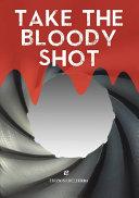 Take the bloody shot