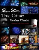True Crime: Timeless Classics
