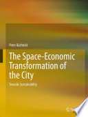 The Space Economic Transformation Of The City Book