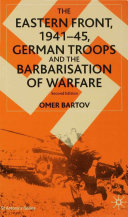 The Eastern Front, 1941–45, German Troops and the Barbarisation of Warfare Pdf