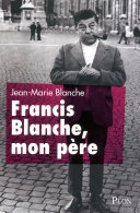 Pdf Francis Blanche, mon père Telecharger