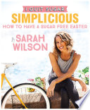 I Quit Sugar  How to Have a Sugar Free Easter Book