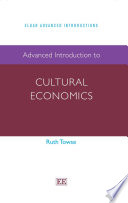 Advanced Introduction to Cultural Economics Book