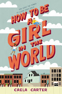 How to Be a Girl in the World