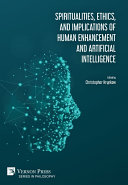 Spiritualities, ethics, and implications of human enhancement and artificial intelligence