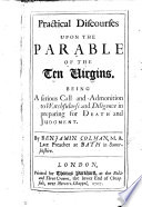 Practical Discourses upon the Parable of the Ten Virgins, etc